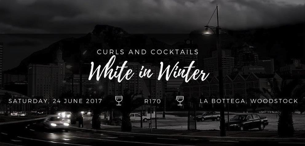 Curls & Cocktails – White in Winter